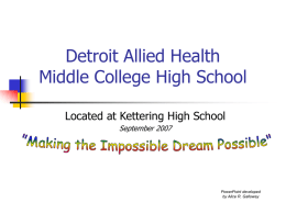 Detroit Allied Health Middle College High School Located at Kettering High School