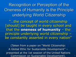 Recognition or Perception of the Oneness of Humanity is the Principle