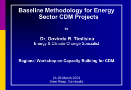 Baseline Methodology for Energy Sector CDM Projects Dr. Govinda R. Timilsina