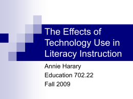 The Effects of Technology Use in Literacy Instruction Annie Harary