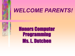 WELCOME PARENTS! Honors Computer Programming Ms. L. Dutchen