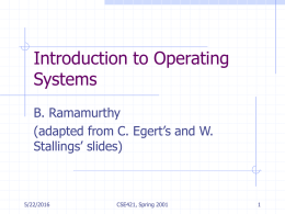 Introduction to Operating Systems B. Ramamurthy (adapted from C. Egert's and W.