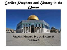 Earlier Prophets and History in the Quran Adam, Noah, Hud, Salih & Shuayb