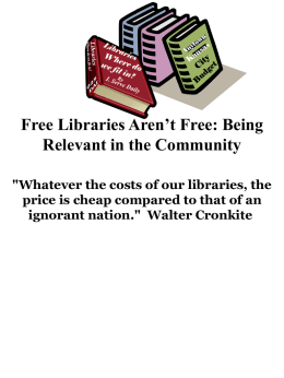 Free Libraries Aren't Free: Being Relevant in the Community