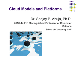 Cloud Models and Platforms Dr. Sanjay P. Ahuja, Ph.D. Science