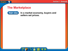The Marketplace In a market economy, buyers and sellers set prices. Section 1