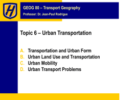 Topic 6 – Urban Transportation A. B. C.