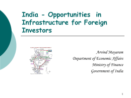 India - Opportunities  in Infrastructure for Foreign Investors Arvind Mayaram