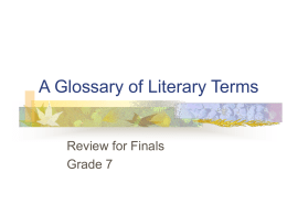 A Glossary of Literary Terms Review for Finals Grade 7