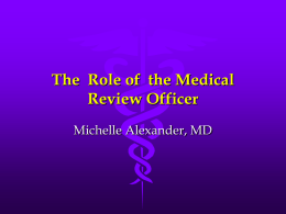 The  Role of  the Medical Review Officer Michelle Alexander, MD