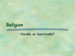 Religion Hurdle or barricade?