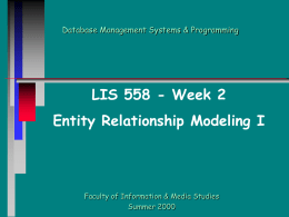 LIS 558 - Week 2 Entity Relationship Modeling I