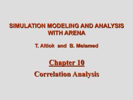 Chapter 10 Correlation Analysis SIMULATION MODELING AND ANALYSIS WITH ARENA