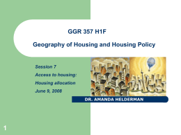 1 GGR 357 H1F Geography of Housing and Housing Policy Session 7