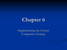 Chapter 6 Supplementing the Chosen Competitive Strategy