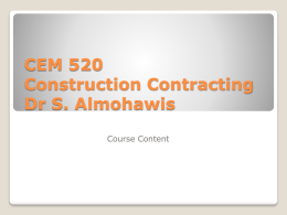 CEM 520 Construction Contracting Dr S. Almohawis Course Content