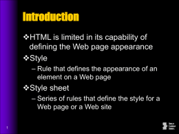 Introduction HTML is limited in its capability of Style