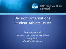 Division I International Student-Athlete Issues Frank Arredondo Holly Smith