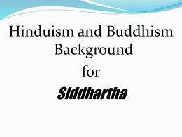 Siddhartha Hinduism and Buddhism Background for