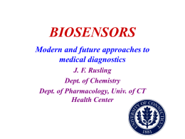 BIOSENSORS Modern and future approaches to medical diagnostics J. F. Rusling