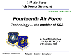 Fourteenth Air Force Technology … the enabler of SSA 14 Air Force