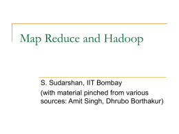 Map Reduce and Hadoop S. Sudarshan, IIT Bombay