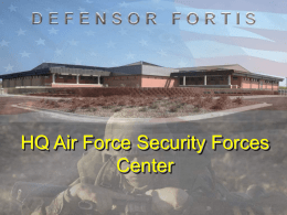 HQ Air Force Security Forces Center FOR OFFICIAL USE ONLY