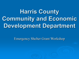 Harris County Community and Economic Development Department Emergency Shelter Grant Workshop