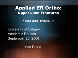 Applied ER Ortho: Upper Limb Fractures University of Calgary Academic Rounds