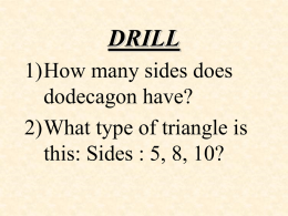 DRILL 1)How many sides does dodecagon have? 2)What type of triangle is
