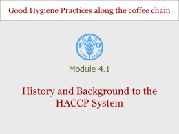 History and Background to the HACCP System Module 4.1
