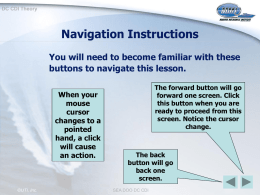 Navigation Instructions You will need to become familiar with these When your
