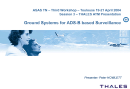Ground Systems for ADS-B based Surveillance ASAS TN – THALES ATM Presentation