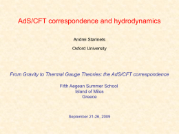 AdS/CFT correspondence and hydrodynamics Andrei Starinets Oxford University