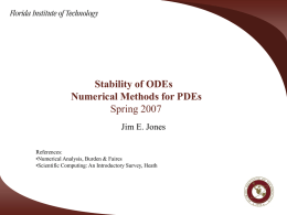 Stability of ODEs Numerical Methods for PDEs Spring 2007 Jim E. Jones
