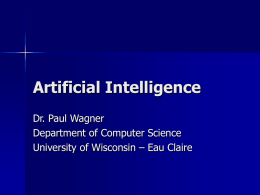 Artificial Intelligence Dr. Paul Wagner Department of Computer Science