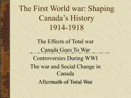 The First World war: Shaping Canada's History 1914-1918