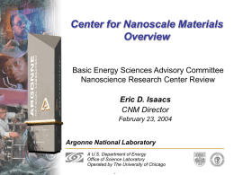 Center for Nanoscale Materials Overview Eric D. Isaacs CNM Director
