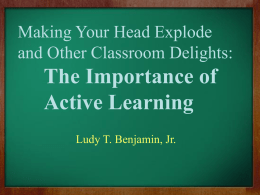The Importance of Active Learning Making Your Head Explode and Other Classroom Delights: