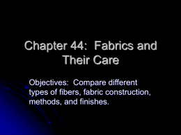 Chapter 44:  Fabrics and Their Care Objectives:  Compare different