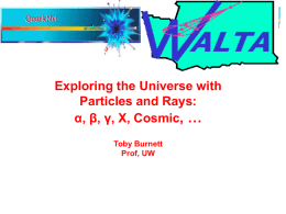 , … Exploring the Universe with Particles and Rays: