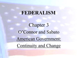 FEDERALISM Chapter 3 O'Connor and Sabato American Government: