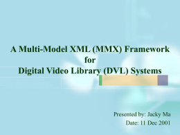 A Multi-Model XML (MMX) Framework for Digital Video Library (DVL) Systems