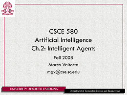 CSCE 580 Artificial Intelligence Ch.2: Intelligent Agents Fall 2008