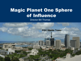 Magic Planet One Sphere of Influence Director Bill Thomas