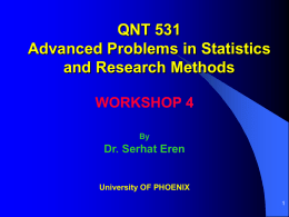 QNT 531 Advanced Problems in Statistics and Research Methods WORKSHOP 4