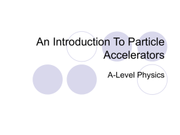 An Introduction To Particle Accelerators A-Level Physics