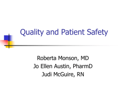Quality and Patient Safety Roberta Monson, MD Jo Ellen Austin, PharmD