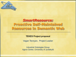 SmartResource: Proactive Self-Maintained Resources in Semantic Web TEKES Project proposal