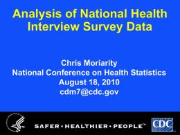 Analysis of National Health Interview Survey Data Chris Moriarity